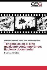 Tendencias en el Cine Mexicano Contemporaneo : Ficcion y Documental by Teissl...