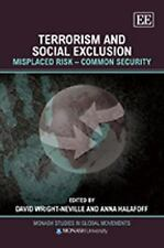Terrorism and Social Exclusion: Misplaced Risk-Common Security (Monash