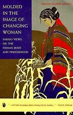 Molded in the Image of Changing Woman: Navajo Views on the Human Body and Person