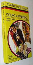 chase - COLPO A FREDDO - i classici del giallo mondadori  N. 117 (1971)(g3)