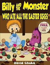 Billy and the Monster Who Ate All the Easter Eggs by David Chuka (2013,...