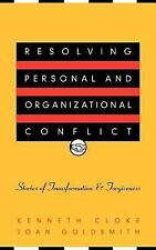 Resolving P and Organizational Conflict: Stories of Transformation and Forgivene