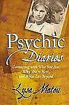 Psychic Diaries: Connecting with Who You Are, Why You're Here, and What Lies Bey
