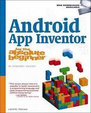 Android App Inventor for the Absolute Beginner by Lakshmi Prayaga, Alex...