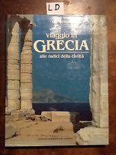 VIAGGIO IN GRECIA ALLE RADICI DELLA CIVILTA' - GEROSA - DE AGOSTINI - 1988