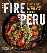 The Fire of Peru: Recipes and Stories from My Peruvian Kitchen by Zarate, Ricar