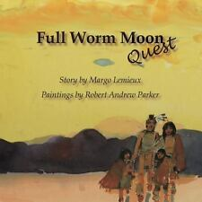 Full Worm Moon Quest by Margo Lemieux (2014, Paperback)