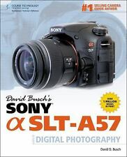 David Busch's Sony Alpha SLT-A57 Guide to Digital Photography (David Busch's Dig