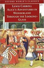 Alice's Adventures in Wonderland and Through the Looking-Glass: And What Alice F
