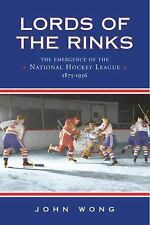 Lords of the Rinks: The Emergence of the National Hockey League, 1875-1936