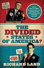 The Divided States of America?: What Liberals AND Conservatives are missing in..