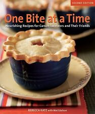 One Bite at a Time, Revised: Nourishing Recipes for Cancer Survivors and Their