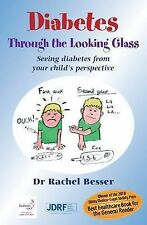 Diabetes Through the Looking Glass: A Book for Parents of Children with...