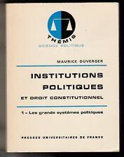 Institutions Politiques et droit constitutionnel 1/ Les grands systèmes Duverger