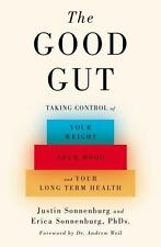 THE GOOD GUT Taking Control of Weight Mood Health Justin Sonnenburg (2015) book
