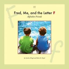 Fred, Me, and the Letter F (Alphabet Friends)