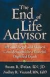 The End-of-Life Advisor: Personal, Legal, and Medical Considerations for a Peace