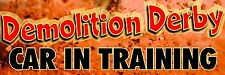 DEMOLITION DERBY Car In Training Bumper Sticker 9x3 Adhesive Back Digital print