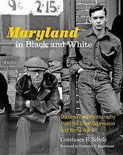 Maryland in Black and White: Documentary Photography from the Great Depression a