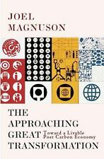 The Approaching Great Transformation: Toward a Livable Post Carbon Economy, Magn