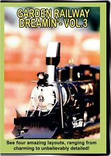 Garden Railway Dreamin Vol 3 DVD NEW Outdoor - Visit 4 layouts in this volume