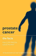 Prostate Cancer: The Facts, Mason, Malcolm & Moffat, Leslie, Used; Acceptable Bo