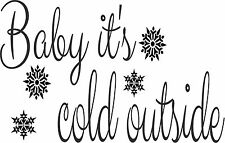 Baby It's cold outside #2 vinyl wall decal