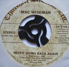 "MAC WISEMAN - Never Going Back Again - Excellent Con 7"" Single Churchill CR 7706"