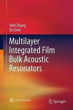 Multilayer Integrated Film Bulk Acoustic Resonators by Da Chen and Yafei...