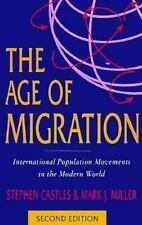 The Age of Migration; Second Edition: International Population Movements in the