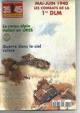 39-45 N° 150 MAI-JUIN 1940 COMBATS DE LA 1er DLM / CORPS ALPIN ITALIEN EN URSS