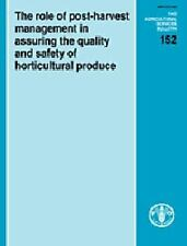 The Role of Post-Harvest Management in Assuring the Quality and Safety of Hortic