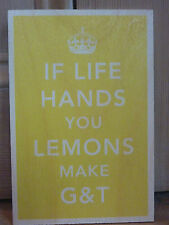 WOODEN TIMBER POSTCARD: WHEN LIFE HANDS YOU LEMONS MAKE G&T