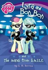 My Little Pony: Lyra and Bon Bon and the Mares from S.M.I.L.E. (My Little...