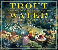 Trout Water: In Pursuit of the World's Most Beautiful Fish Rowinski, Jim Hardco