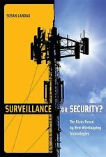 Surveillance or Security?: The Risks Posed by New Wiretapping Technologies (MIT