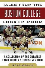 Tales from the Boston College Hockey Locker Room: A Collection of the Greatest E