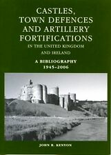 Castles, Town Defences and Artillery Fortifications in the United Kingdom and...