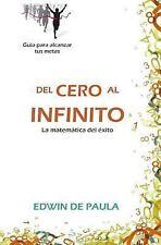 Del Cero Al Infinito : La Matematica Del Exito by Edwin De Paula (2014,...