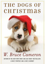 The Dogs of Christmas :  W. Bruce Cameron :  New Hardcover @