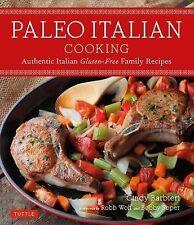 The Paleo Italian Cookbook : Authentically Italian Gluten-Free Family Recipes...