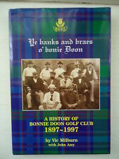 YE BANKS AND BRAES O' BONNIE DOON A HISTORY OF BONNIE DOON VIC MILBURN HBDJ 1997