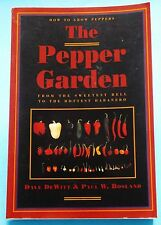 How to Grow Peppers Chiles THE PEPPER GARDEN Growing Using Softcover