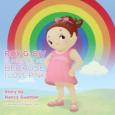 Roy G. Biv is Mad at Me Because I Love Pink (Kids)