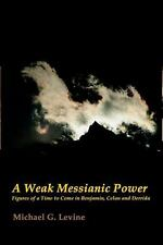 A Weak Messianic Power: Figures of a Time to Come in Benjamin, Derrida, and Cela