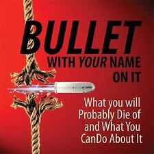 Bullet with Your Name on It: What You'll Probably Die From and What You Can Do A