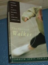 The Spirited Walker : Fitness Walking for Clarity, by Carolyn Kortge 0060647361