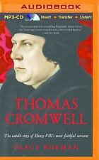 Thomas Cromwell : The Untold Story of Henry VIII's Most Faithful Servant by...