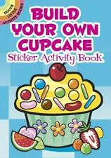 Build Your Own Cupcake Sticker Activity Book by Activity Books Staff and...