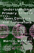 Understanding Primary Science: Ideas, Concepts and Explanations